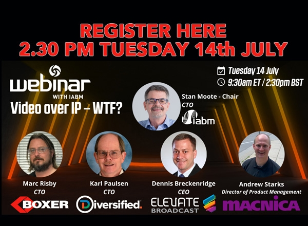 "Join Boxer Systems on the IABM Webinar, ""Video over IP – WTF?"""