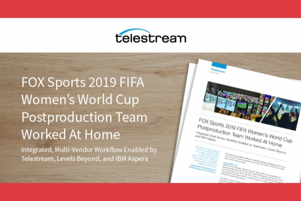 FOX Sports 2019 FIFA Women's World Cup Postproduction Team Worked At Home