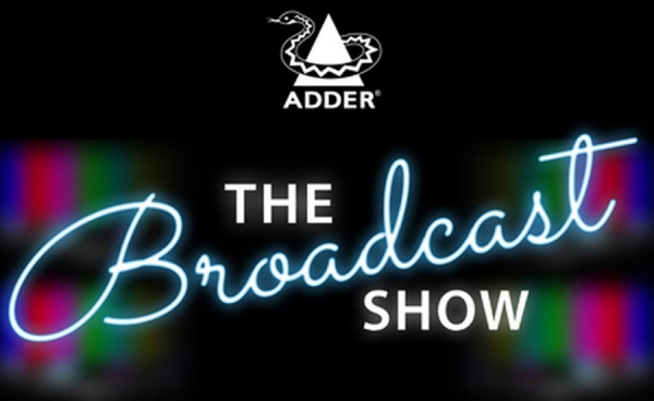 Adder - The Broadcast Show Essential Webinar Series